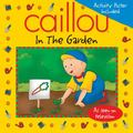 Caillou, In The Garden