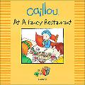 Caillou, At The Restaurant