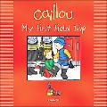 Caillou My First Field Trip My First Field Trip