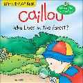 Caillou Who Lives in the Forest? Who Lives in the Forest?