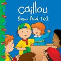 Caillou Show and Tell