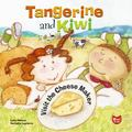 Tangerine And Kiwi Visit the Cheesemaker