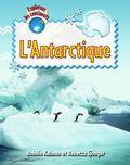 L'Antartique / Explore Antarctica (Explorons Les Continents / Explore the Continents) (Frenc...