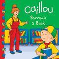 Caillou Borrows a Book