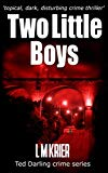 Two Little Boys: a topical, dark and disturbing crime thriller (Ted Darling Crime Series)