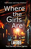 Where the Girls Are: 'cold cases cast long shadows' (Ted Darling Crime Series)