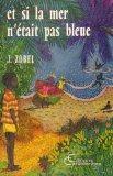 Et si la mer n'etait pas bleue--: Nouvelles (French Edition)
