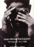 Jean-Michel Basquiat: Temoignage 1977-1988 (French Edition)