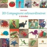 20 compagnons extraordinaires  tricoter (French Edition)