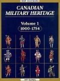 Canadian Military Heritage: 1000-1754, Vol. 1