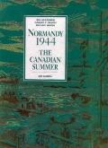 Normandy, 1944 The Canadian Summer