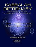 Kabbalah Dictionary Translation And Explanation of Terms And Concepts of the Kabbalah