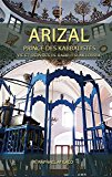 Arizal: Prince Des Kabbalistes (French Edition)