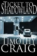 Ticket to Shadowland