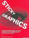 Sticky Graphics Create Memorable Graphic Design Using Mnemonics and Visual Hooks
