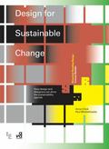 Design for Sustainable Change: How design and designers can drive the sustainability agenda ...