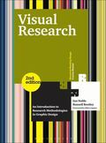 Visual Research (Second edition): An Introduction to Research Methodologies in Graphic Desig...