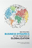 New Realities: Business Dynamics at the Frontiers of Globalization