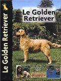 Le Golden Retriever (French Edition)
