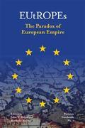EUtROPEs : The Paradox of European Empire