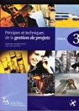 Principes et Techniques en Gestion de Projets (3e Edition)