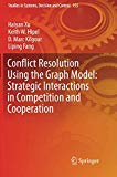 Conflict Resolution Using the Graph Model: Strategic Interactions in Competition and Coopera...