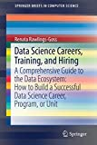 Data Science Careers, Training, and Hiring: A Comprehensive Guide to the Data Ecosystem: How...