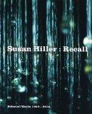 Susan Hiller: Recall - Selected Works 1969-2004