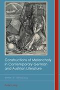 Constructions of Melancholy in Contemporary German and Austrian Literature