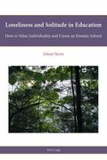 Loneliness and Solitude in Education : How to Value Individuality and Create an Enstatic School
