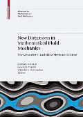 New Directions in Mathematical Fluid Mechanics: The Alexander V. Kazhikhov Memorial Volume (...