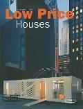 Low Price Houses : Starter Homes, Minimal Houses, Emergency Accommodation