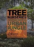 Tree Nurseries : Cultivating the Urban Jungle