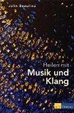 Heilen mit Musik und Klang