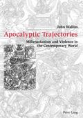 Apocalyptic Trajectories Millenarianism and Violence in the Contemporary World