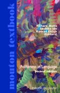 Politeness in Language Studies in Its History, Thoery And Practice