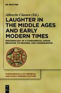 Laughter in the Middle Ages and Early Modern Times : Epistemology of a Fundamental Human Beh...