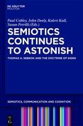 Semiotics Continues to Astonish: Thomas A. Sebeok and the Doctrine of Signs (Semiotics, Comm...
