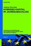 Hybrides Kapital im Jahresabschluss : Zugleich zum Begriff des Eigenkapitals in Insolvenzrec...