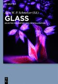 Glass : Selected Properties and Crystallization