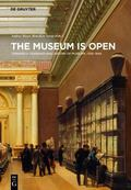Museum Is Open : Towards a Transnational History of Museums 1750-1940