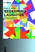 Redeeming Laughter : The Comic Dimension of Human Experience