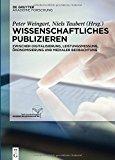 Wissenschaftliches Publizieren: Zwischen Digitalisierung, Leistungsmessung, Okonomisierung U...