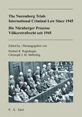 Die Nürnberger Prozesse: Völkerstrafrecht seit 1945 / the Nuremberg Trials: International ...