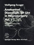 Anatomical Dissections for Use in Neurosurgery, Vol. 1