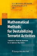 Mathematical Methods for Destabilizing Terrorist Activities : Methods and Practical Algorith...