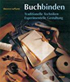 Buchbinden. Traditionelle Techniken. Experimentelle Gestaltung.