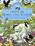 Leben am Nord- und Südpol. Natur im Panorama. ( Ab 8 J.).