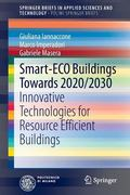 Smart-Eco Buildings Towards 2020/2030 : Innovative Technologies for Resource Efficient Build...