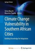Climate Change Vulnerability in Southern African Cities : Building Knowledge for Adaptation